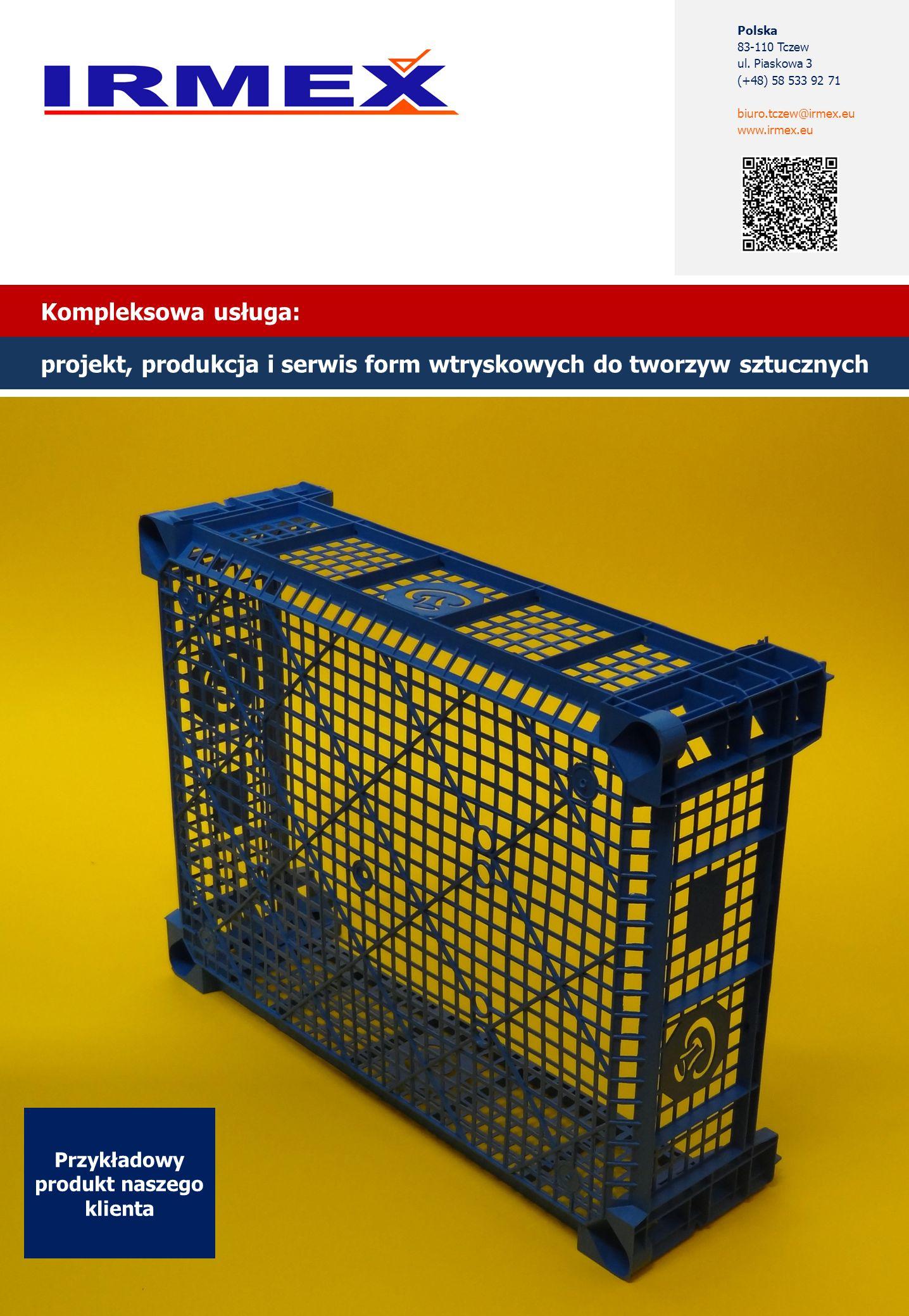 Przykładowy produkt naszego klienta Kompleksowa usługa: projekt, produkcja i serwis form wtryskowych do tworzyw sztucznych Polska 83-110 Tczew ul. Pia