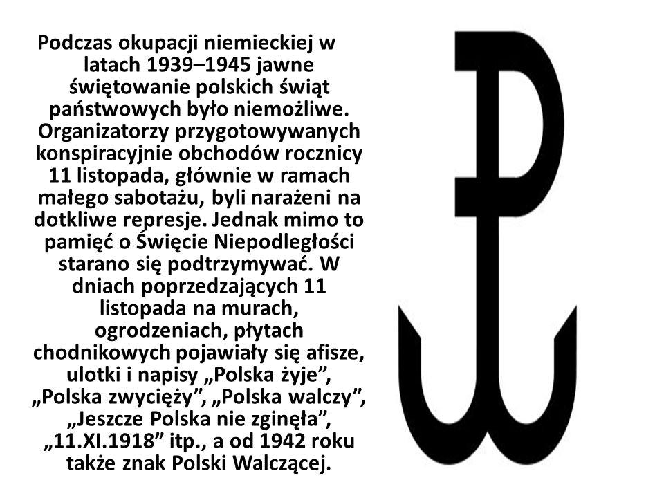 Podczas okupacji niemieckiej w latach 1939–1945 jawne świętowanie polskich świąt państwowych było niemożliwe. Organizatorzy przygotowywanych konspirac