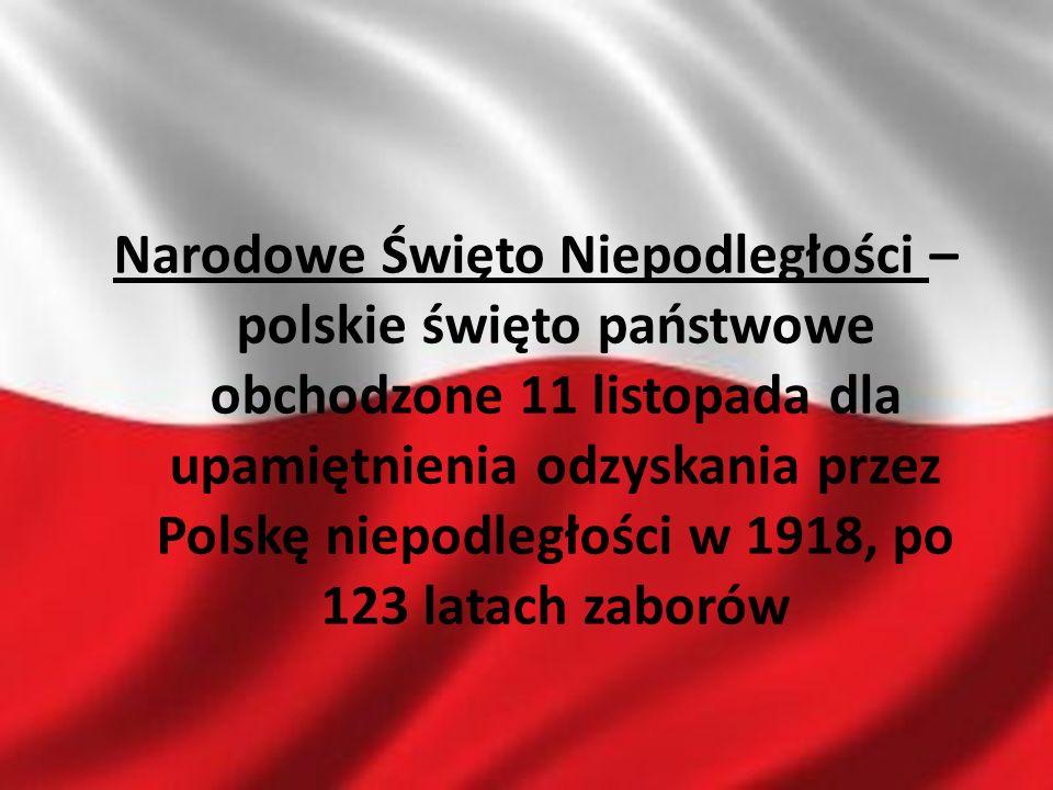 Narodowe Święto Niepodległości – polskie święto państwowe obchodzone 11 listopada dla upamiętnienia odzyskania przez Polskę niepodległości w 1918, po