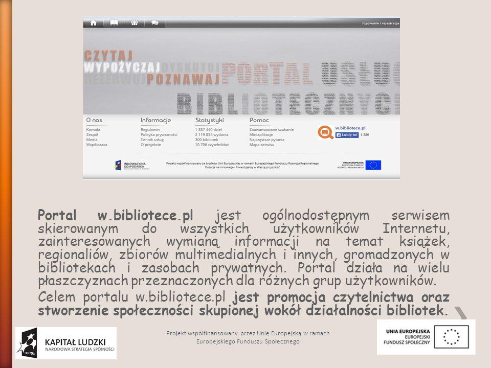 Portal w.bibliotece.pl jest ogólnodostępnym serwisem skierowanym do wszystkich użytkowników Internetu, zainteresowanych wymianą informacji na temat ks
