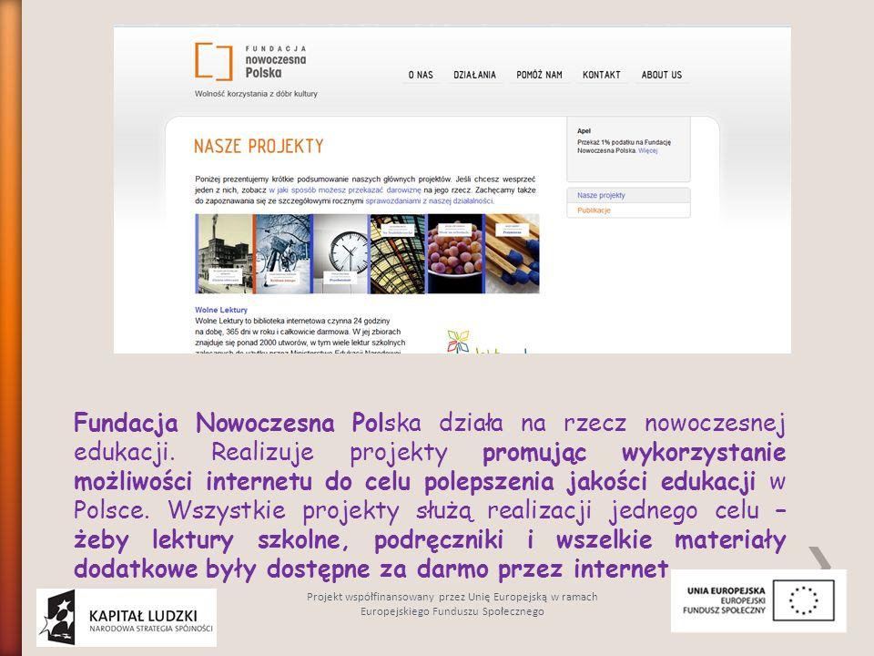 Fundacja Nowoczesna Polska działa na rzecz nowoczesnej edukacji. Realizuje projekty promując wykorzystanie możliwości internetu do celu polepszenia ja