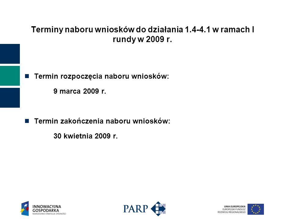 Terminy naboru wniosków do działania 1.4-4.1 w ramach I rundy w 2009 r.