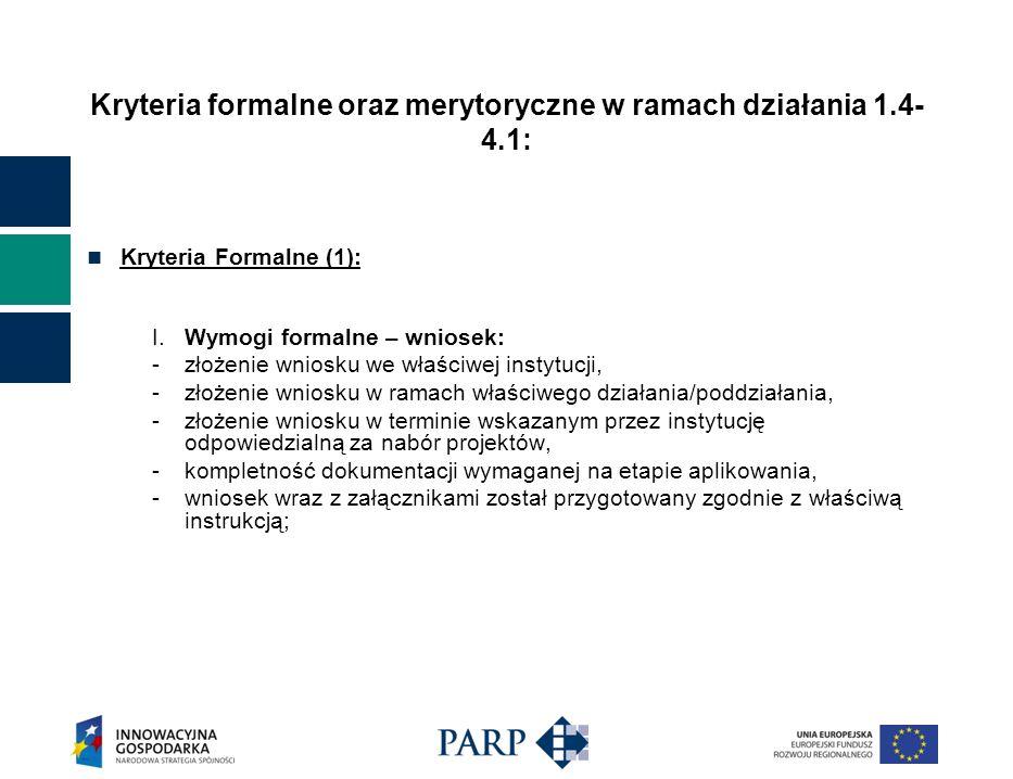 Kryteria formalne oraz merytoryczne w ramach działania 1.4- 4.1: Kryteria Formalne (1): I.