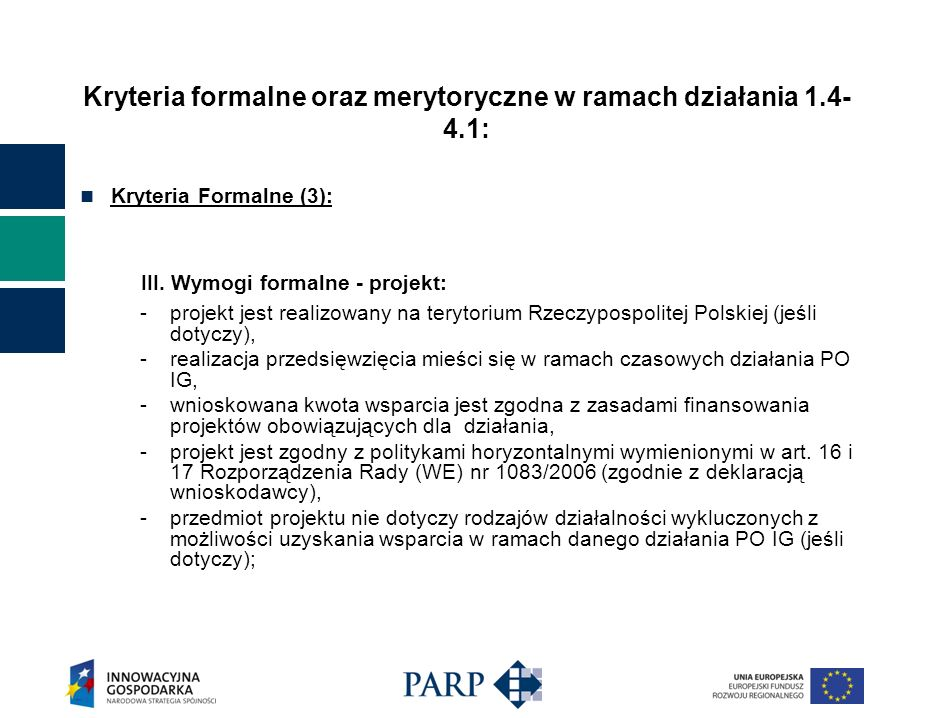 Kryteria formalne oraz merytoryczne w ramach działania 1.4- 4.1: Kryteria Formalne (3): III.