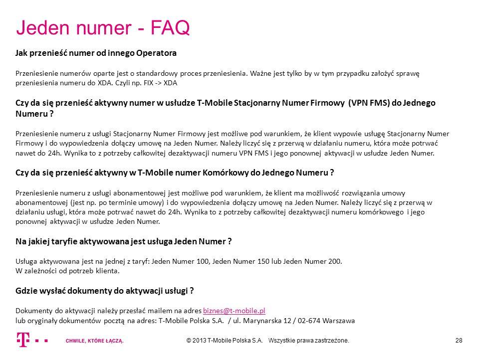 Jeden numer - FAQ 28© 2013 T-Mobile Polska S.A. Wszystkie prawa zastrzeżone. Jak przenieść numer od innego Operatora Przeniesienie numerów oparte jest