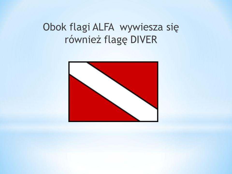 Obok flagi ALFA wywiesza się również flagę DIVER