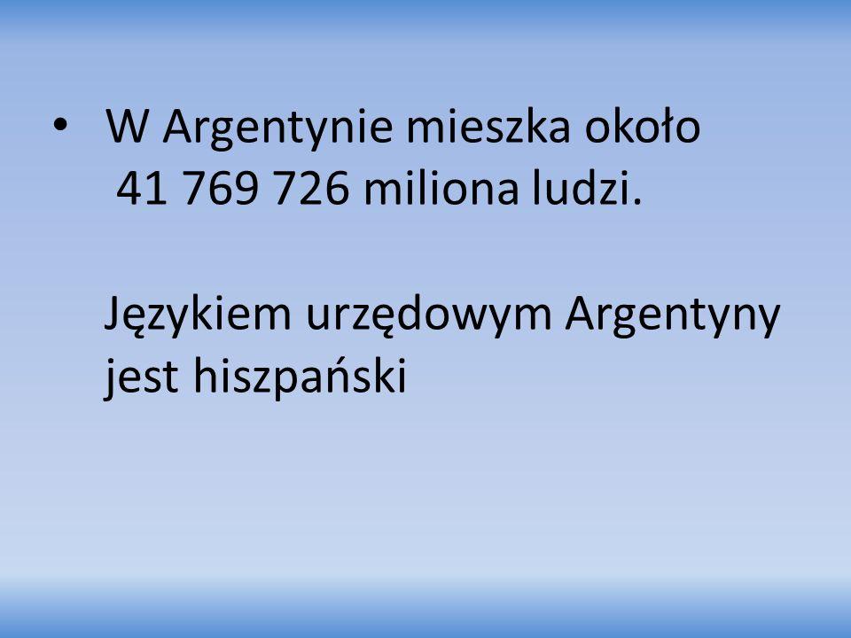 W Argentynie mieszka około 41 769 726 miliona ludzi. Językiem urzędowym Argentyny jest hiszpański