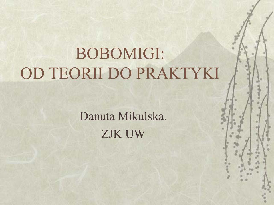LISTA KORZYŚCI (1) Komunikacja prelingwalna.Bobomigi jako trening werbalny.