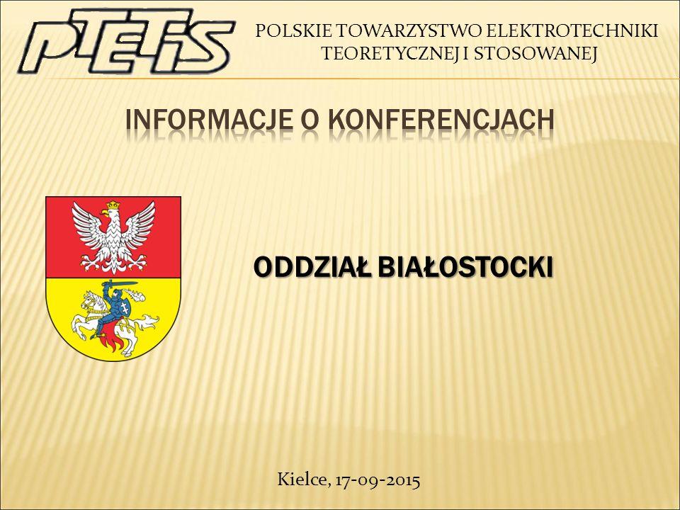 POLSKIE TOWARZYSTWO ELEKTROTECHNIKI TEORETYCZNEJ I STOSOWANEJ ODDZIAŁ BIAŁOSTOCKI ODDZIAŁ BIAŁOSTOCKI Kielce, 17-09-2015