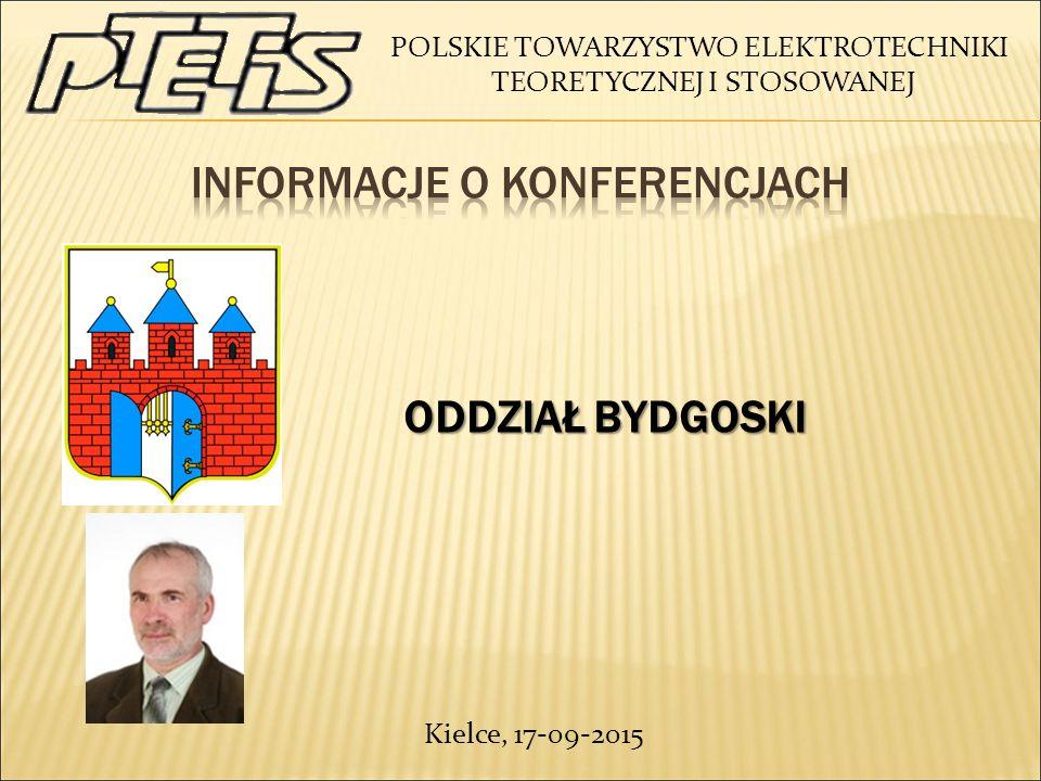 POLSKIE TOWARZYSTWO ELEKTROTECHNIKI TEORETYCZNEJ I STOSOWANEJ ODDZIAŁ BYDGOSKI ODDZIAŁ BYDGOSKI Kielce, 17-09-2015