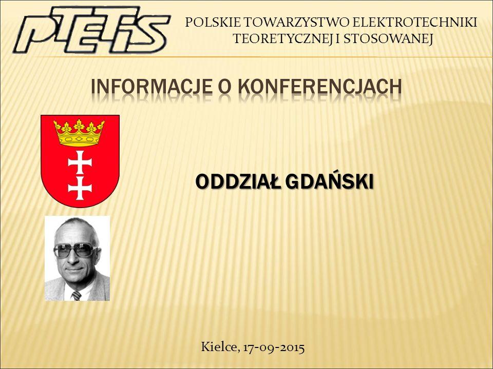 POLSKIE TOWARZYSTWO ELEKTROTECHNIKI TEORETYCZNEJ I STOSOWANEJ ODDZIAŁ GDAŃSKI ODDZIAŁ GDAŃSKI Kielce, 17-09-2015
