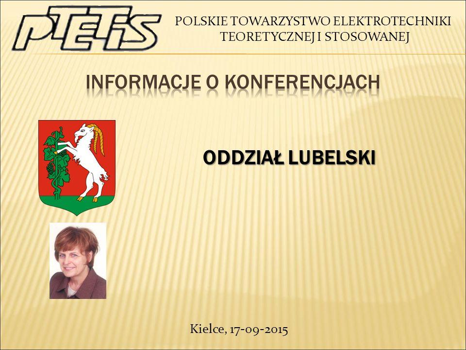 POLSKIE TOWARZYSTWO ELEKTROTECHNIKI TEORETYCZNEJ I STOSOWANEJ ODDZIAŁ LUBELSKI ODDZIAŁ LUBELSKI Kielce, 17-09-2015