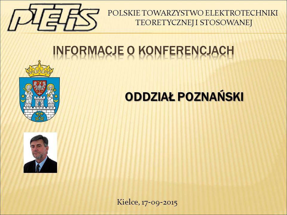 POLSKIE TOWARZYSTWO ELEKTROTECHNIKI TEORETYCZNEJ I STOSOWANEJ ODDZIAŁ POZNAŃSKI ODDZIAŁ POZNAŃSKI Kielce, 17-09-2015