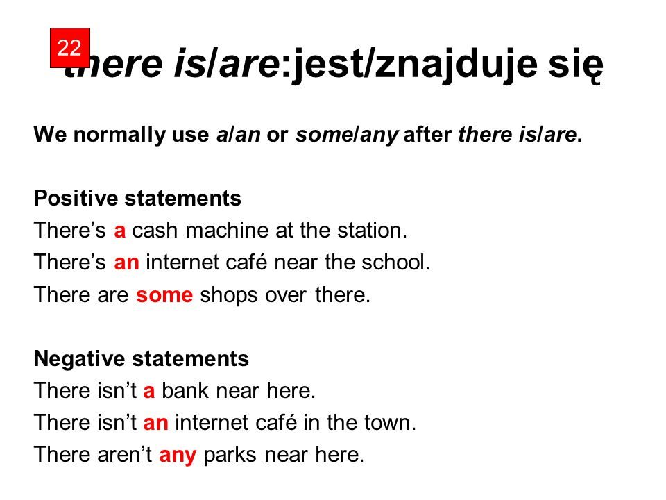 there is/are: questions and short answers 22 There is a supermarket near here.