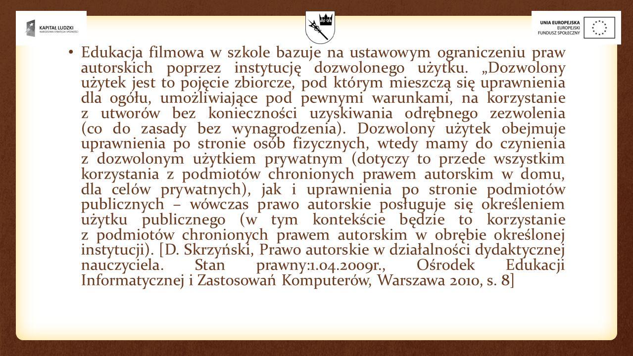 """Edukacja filmowa w szkole bazuje na ustawowym ograniczeniu praw autorskich poprzez instytucję dozwolonego użytku. """"Dozwolony użytek jest to pojęcie zb"""