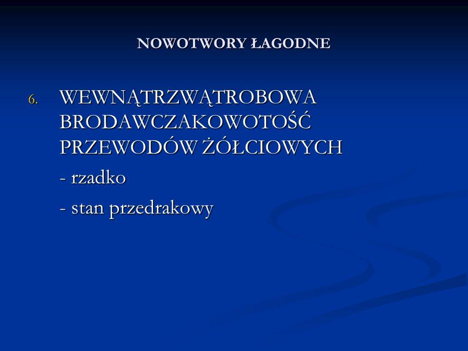 NOWOTWORY ŁAGODNE 6.