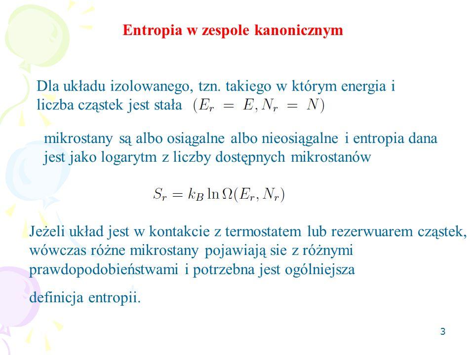 3 Entropia w zespole kanonicznym Dla układu izolowanego, tzn.