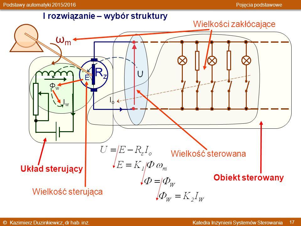 © Kazimierz Duzinkiewicz, dr hab. inż. Katedra Inżynierii Systemów Sterowania Podstawy automatyki 2015/2016 Pojęcia podstawowe 17 I rozwiązanie – wybó