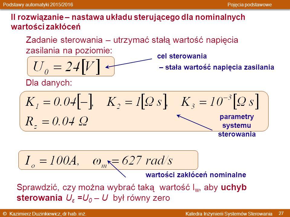 © Kazimierz Duzinkiewicz, dr hab. inż. Katedra Inżynierii Systemów Sterowania Podstawy automatyki 2015/2016 Pojęcia podstawowe 27 Dla danych: Sprawdzi