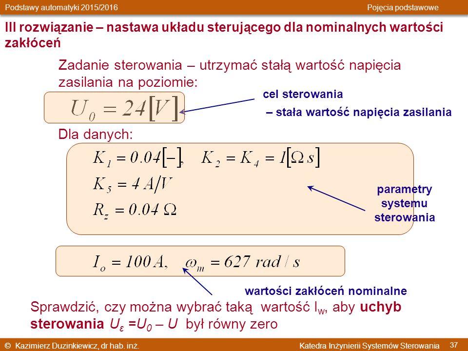 © Kazimierz Duzinkiewicz, dr hab. inż. Katedra Inżynierii Systemów Sterowania Podstawy automatyki 2015/2016 Pojęcia podstawowe 37 Dla danych: Sprawdzi