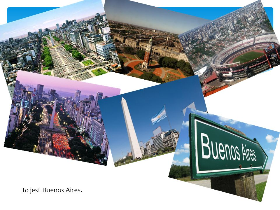 To jest Buenos Aires.