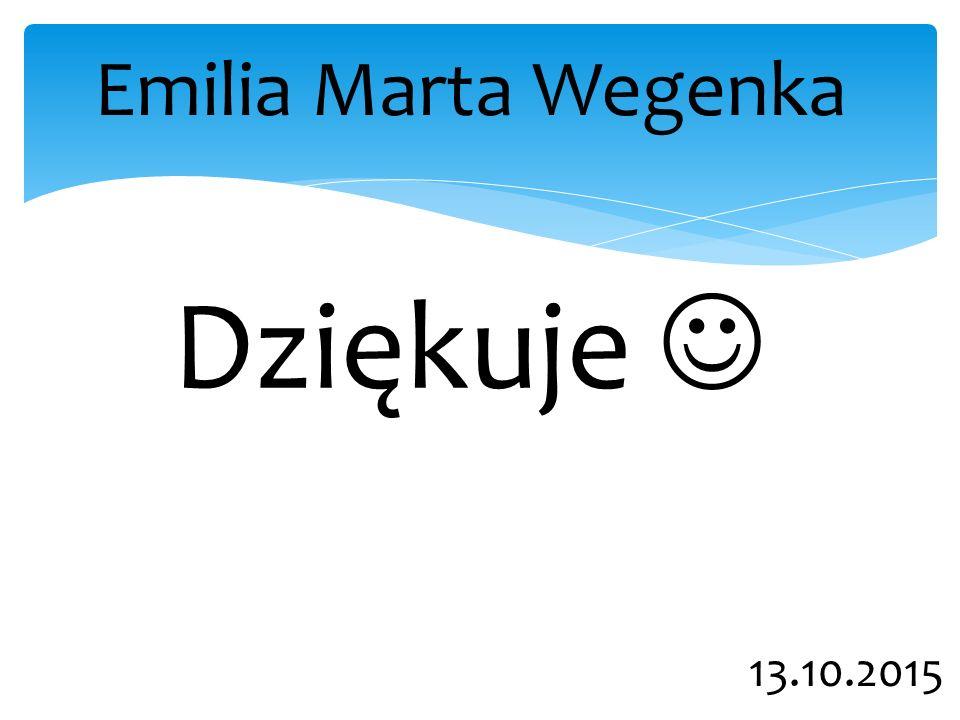 Emilia Marta Wegenka Dziękuje 13.10.2015