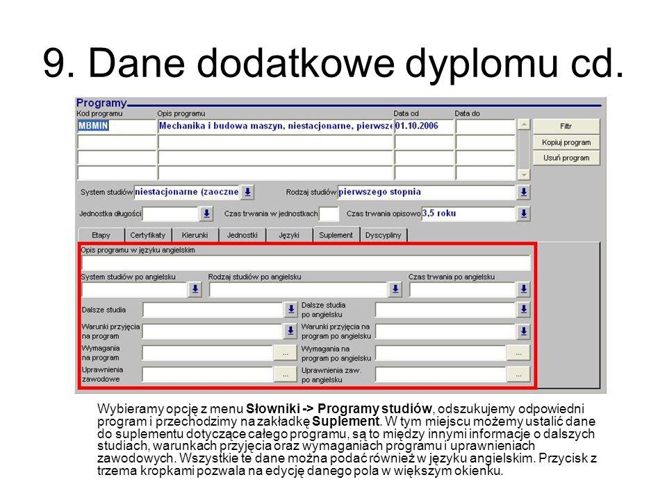 9. Dane dodatkowe dyplomu cd. Wybieramy opcję z menu Słowniki -> Programy studiów, odszukujemy odpowiedni program i przechodzimy na zakładkę Suplement