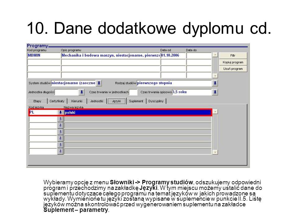 10. Dane dodatkowe dyplomu cd. Wybieramy opcję z menu Słowniki -> Programy studiów, odszukujemy odpowiedni program i przechodzimy na zakładkę Języki.