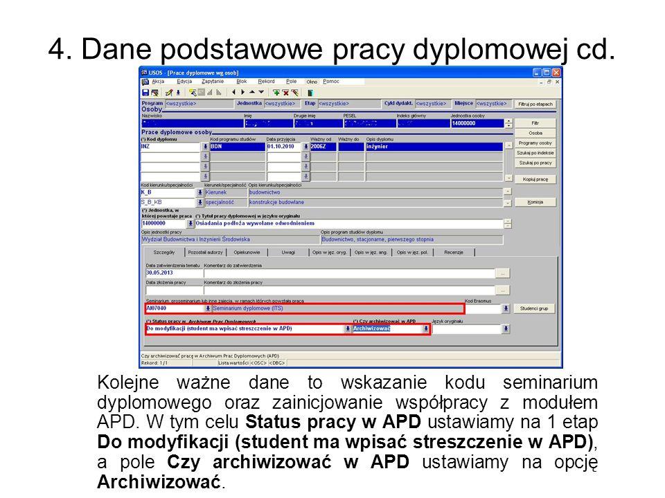 4. Dane podstawowe pracy dyplomowej cd. Kolejne ważne dane to wskazanie kodu seminarium dyplomowego oraz zainicjowanie współpracy z modułem APD. W tym