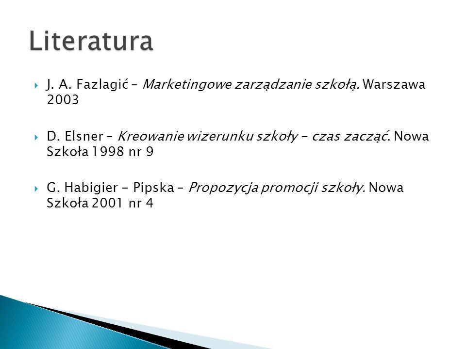  J. A. Fazlagić – Marketingowe zarządzanie szkołą.