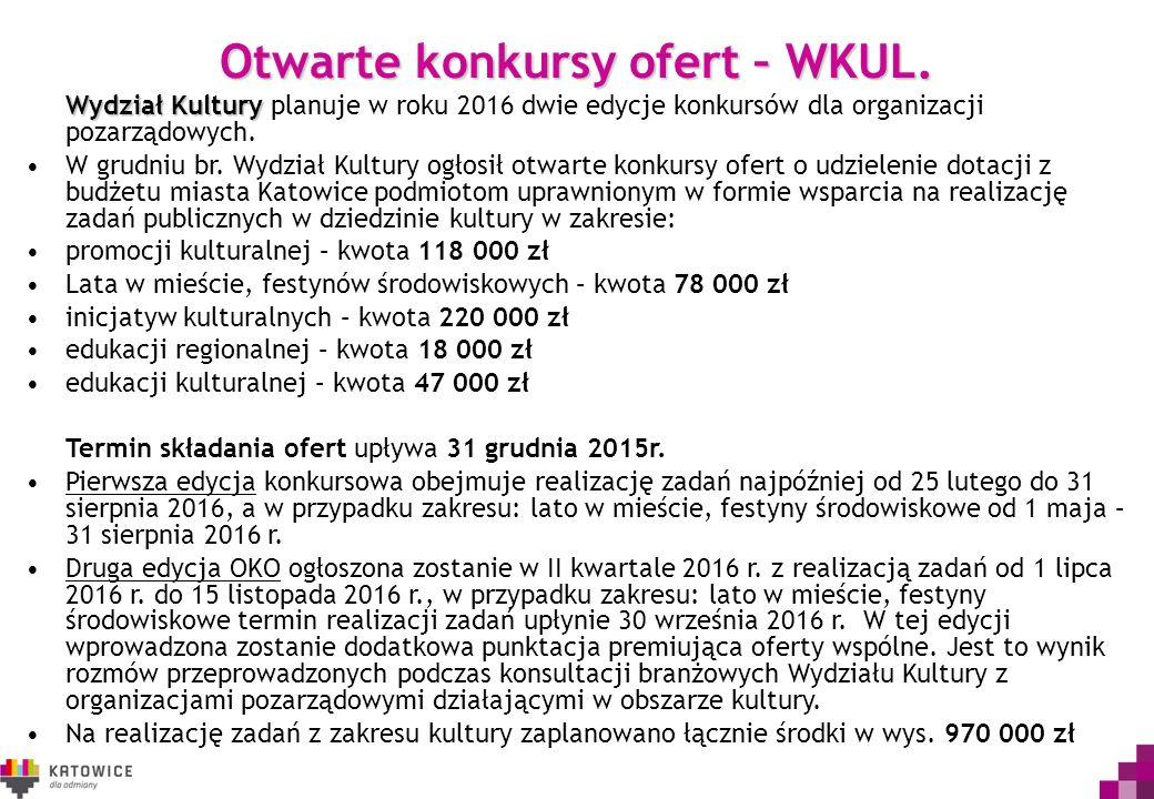 Otwarte konkursy ofert – WKUL. Wydział Kultury Wydział Kultury planuje w roku 2016 dwie edycje konkursów dla organizacji pozarządowych. W grudniu br.