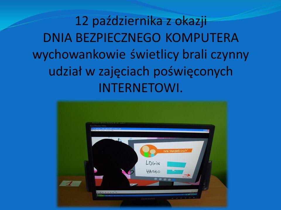 12 października z okazji DNIA BEZPIECZNEGO KOMPUTERA wychowankowie świetlicy brali czynny udział w zajęciach poświęconych INTERNETOWI.
