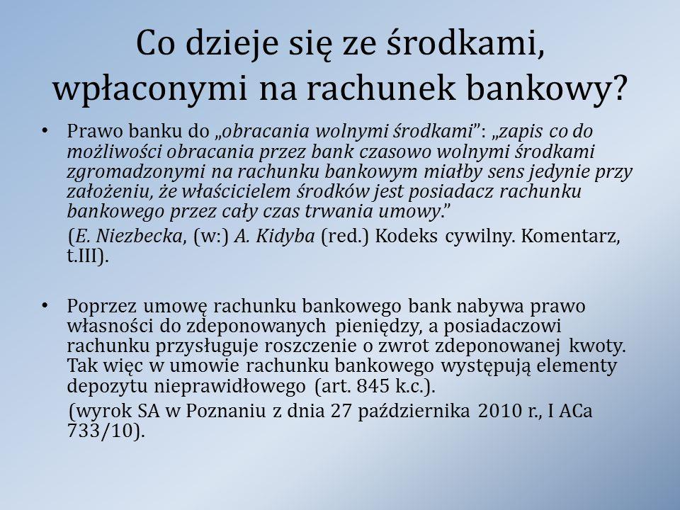 """Co dzieje się ze środkami, wpłaconymi na rachunek bankowy? Prawo banku do """"obracania wolnymi środkami"""": """"zapis co do możliwości obracania przez bank c"""