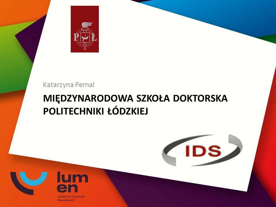 MIĘDZYNARODOWA SZKOŁA DOKTORSKA POLITECHNIKI ŁÓDZKIEJ Katarzyna Pernal