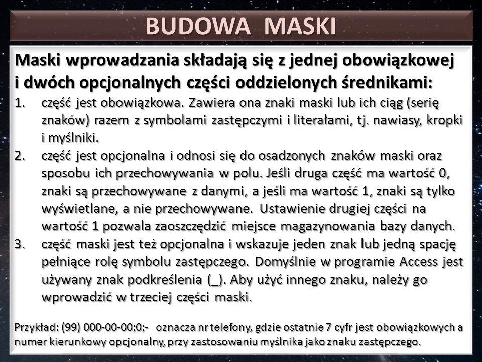 BUDOWA MASKI Maski wprowadzania składają się z jednej obowiązkowej i dwóch opcjonalnych części oddzielonych średnikami: 1.część jest obowiązkowa.