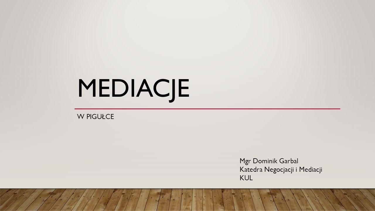SPIS TREŚCI 1.Pojęcie mediacji 2.Zasady 3.Osoba mediatora 4.Rodzaje mediacji 5.Obszary zastosowania a)M.