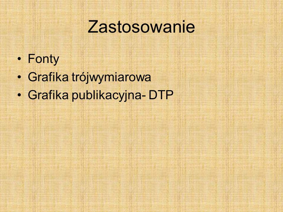 Zastosowanie Fonty Grafika trójwymiarowa Grafika publikacyjna- DTP
