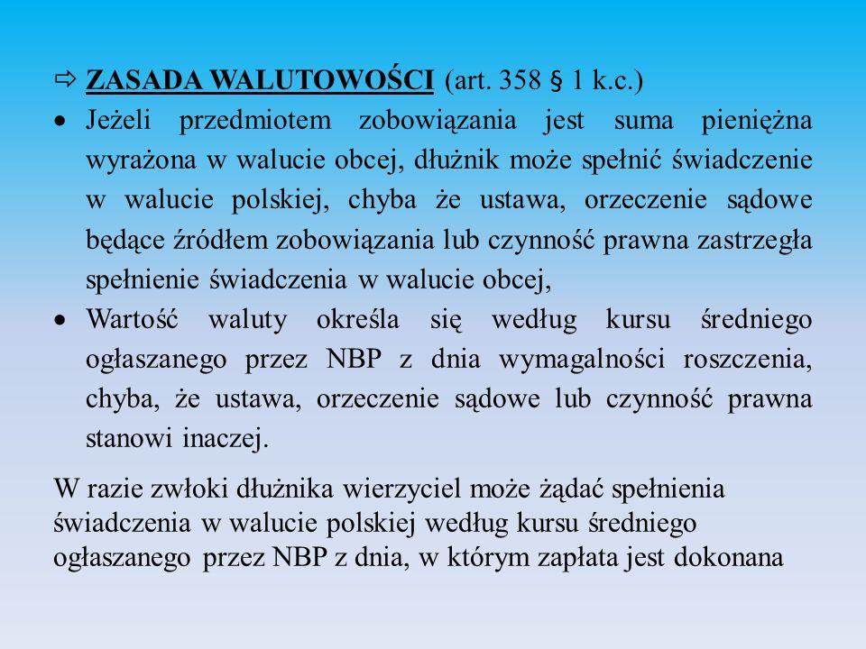  ZASADA WALUTOWOŚCI (art.