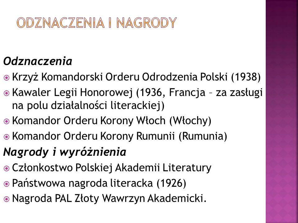 Odznaczenia  Krzyż Komandorski Orderu Odrodzenia Polski (1938)  Kawaler Legii Honorowej (1936, Francja – za zasługi na polu działalności literackiej