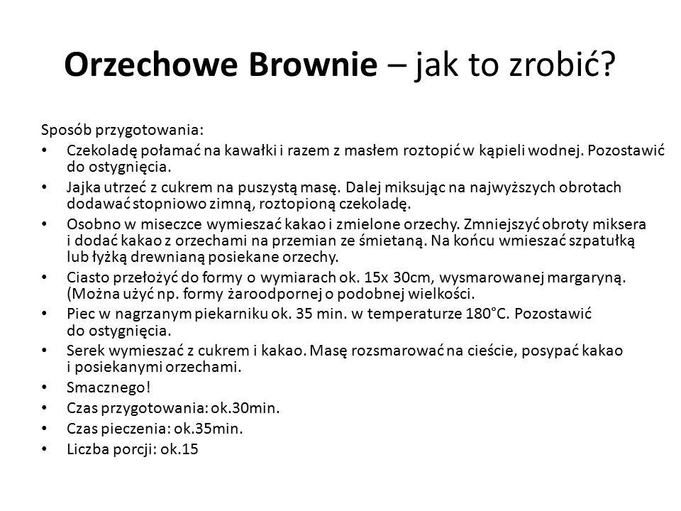 Orzechowe Brownie – jak to zrobić? Sposób przygotowania: Czekoladę połamać na kawałki i razem z masłem roztopić w kąpieli wodnej. Pozostawić do ostygn