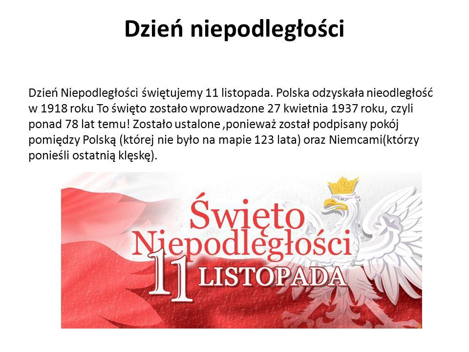Dzień niepodległości Dzień Niepodległości świętujemy 11 listopada. Polska odzyskała nieodległość w 1918 roku To święto zostało wprowadzone 27 kwietnia
