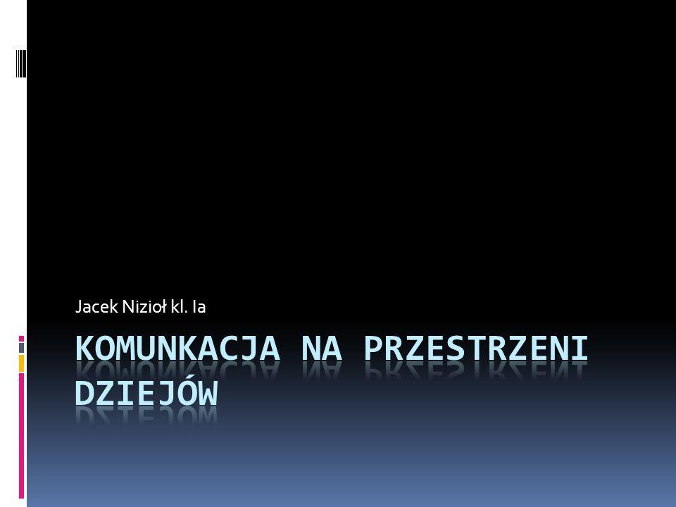 SPIS TREŚCI  KOMUNIKACJA W PREHISTORII  PISMO  GOŃCY I POCZTA  TELEGRAF  TELEFON  INTERNET