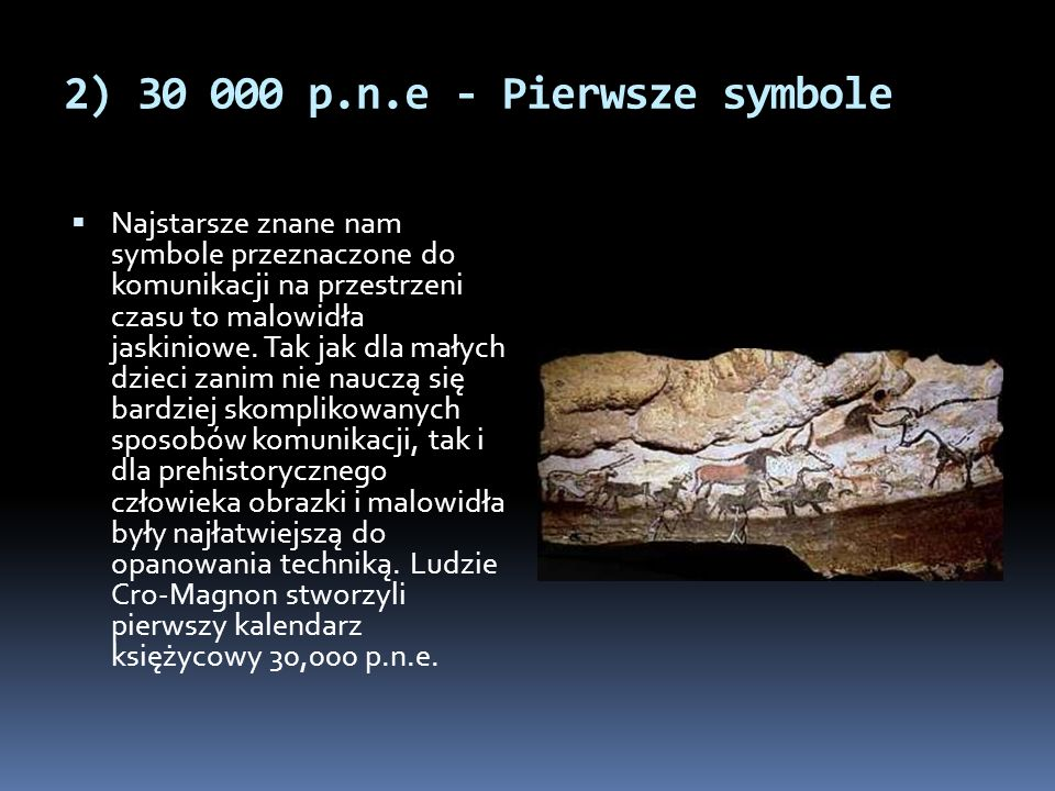 3) 10 000 p.n.e – Petroglify  Petroglify, pojawiają się dopiero w okresie neolitu.