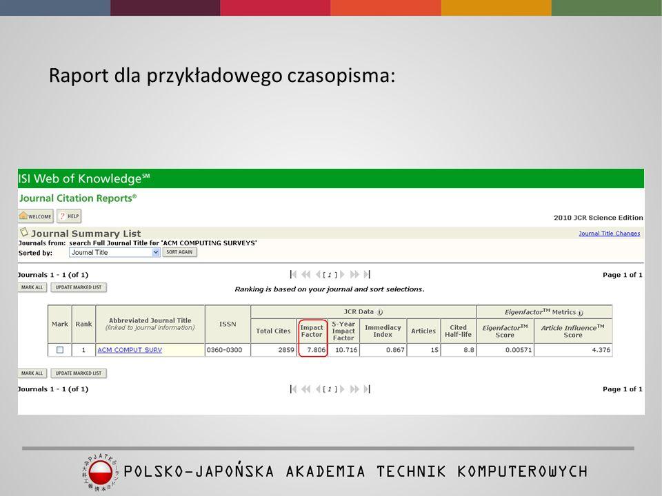 Więcej informacji na temat bazy Journal Citation Reports oraz możliwości jakie oferuje znajduje się na stronie: http://wokinfo.com/products_tools/analytical/jcr/ http://wokinfo.com/products_tools/analytical/jcr/ Ponadto na stronie www.wokinfo.com/poland, w zakładce Materiały Szkoleniowe znajdą Państwo informacje w formacie pdf w języku polskim, a w zakładce Nagrane Szkolenia inne prezentacje i szkolenia z zasobów platformy Web of Science, m.in.
