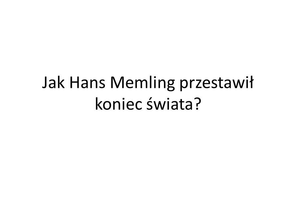 Jak Hans Memling przestawił koniec świata