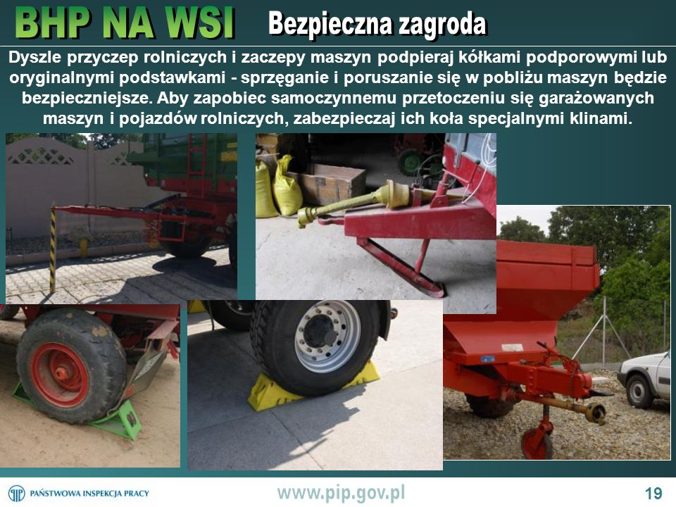 19 Dyszle przyczep rolniczych i zaczepy maszyn podpieraj kółkami podporowymi lub oryginalnymi podstawkami - sprzęganie i poruszanie się w pobliżu masz