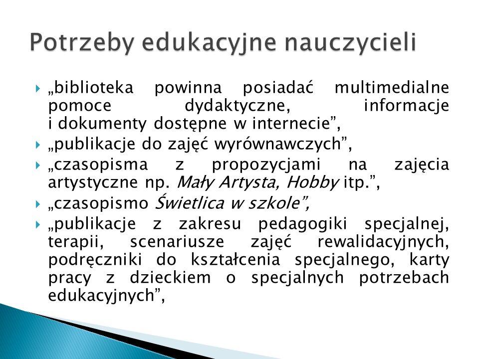 """ """"biblioteka powinna posiadać multimedialne pomoce dydaktyczne, informacje i dokumenty dostępne w internecie"""",  """"publikacje do zajęć wyrównawczych"""","""