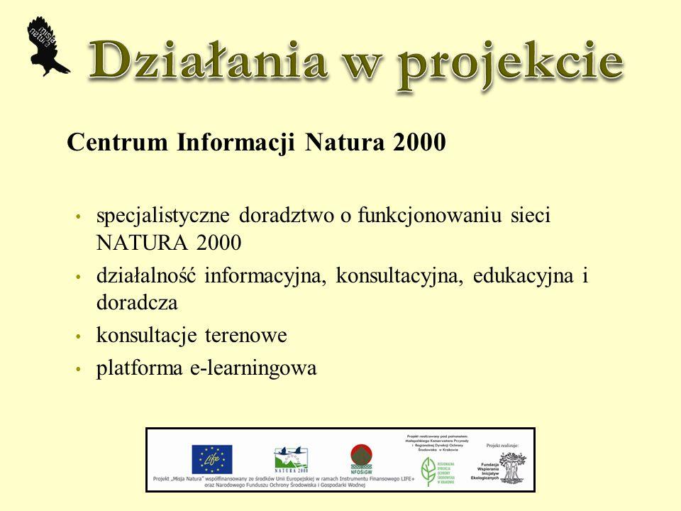 Centrum Informacji Natura 2000 specjalistyczne doradztwo o funkcjonowaniu sieci NATURA 2000 działalność informacyjna, konsultacyjna, edukacyjna i doradcza konsultacje terenowe platforma e-learningowa