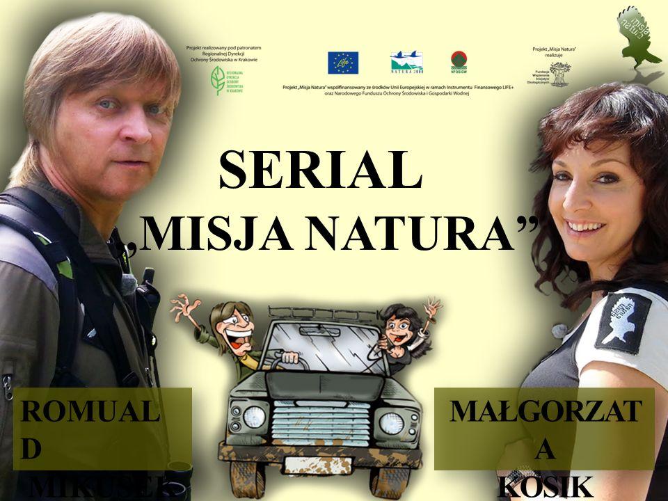 "MAŁGORZAT A KOSIK ROMUAL D MIKUSEK SERIAL ""MISJA NATURA"""