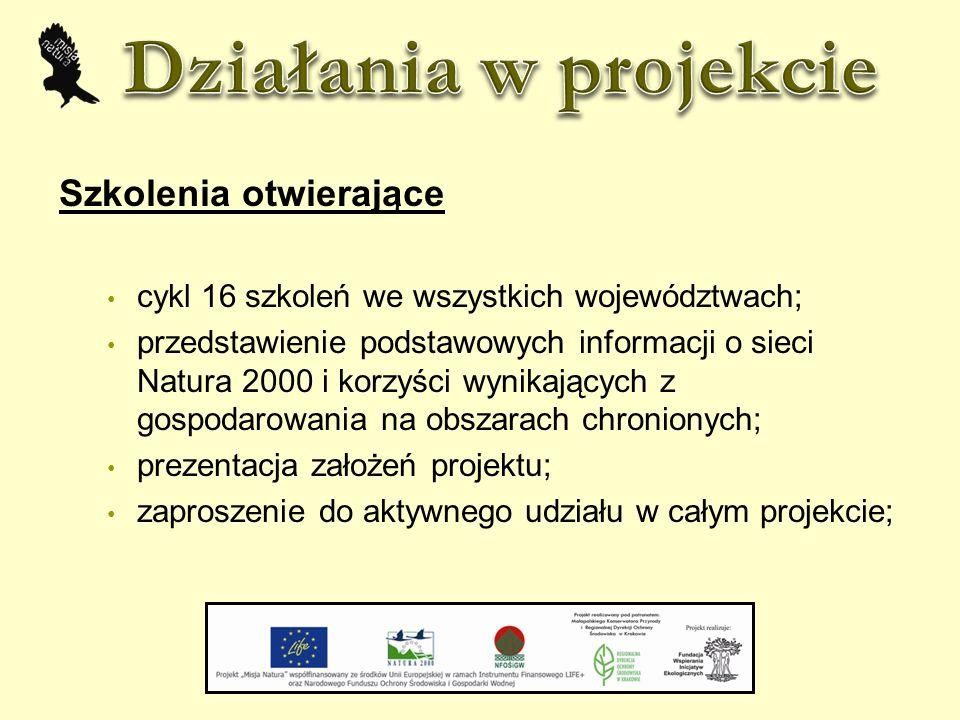 Szkolenia otwierające cykl 16 szkoleń we wszystkich województwach; przedstawienie podstawowych informacji o sieci Natura 2000 i korzyści wynikających z gospodarowania na obszarach chronionych; prezentacja założeń projektu; zaproszenie do aktywnego udziału w całym projekcie;